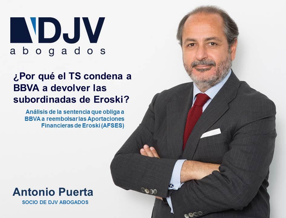 ¿Por Qué El TS Condena A BBVA A Devolver Las Subordinadas De Eroski?