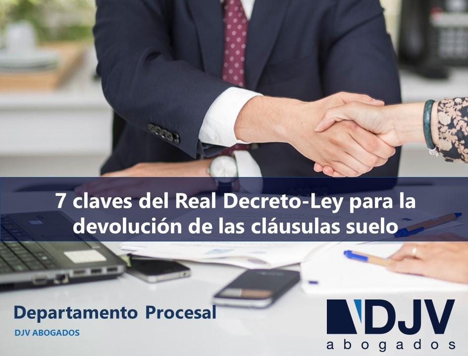 7 Claves Del Real Decreto-Ley Para La Devolución De Las Cláusulas Suelo