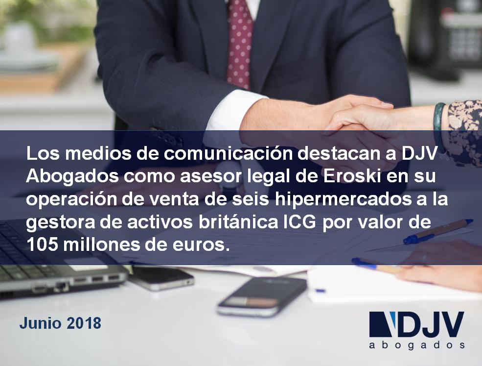 DJV Abogados, Destacado En Prensa Como Asesor Legal De Eroski En La Venta De Seis Hipermercados
