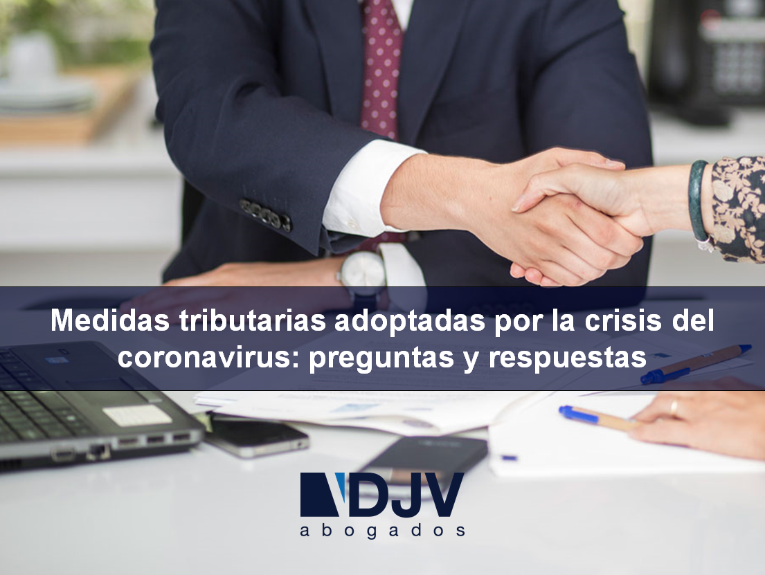 Medidas Tributarias Adoptadas Por La Crisis Del Coronavirus: Preguntas Y Respuestas