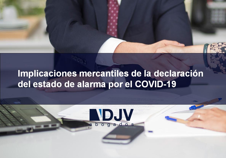 Implicaciones Mercantiles De La Declaración Del Estado De Alarma Por El COVID-19