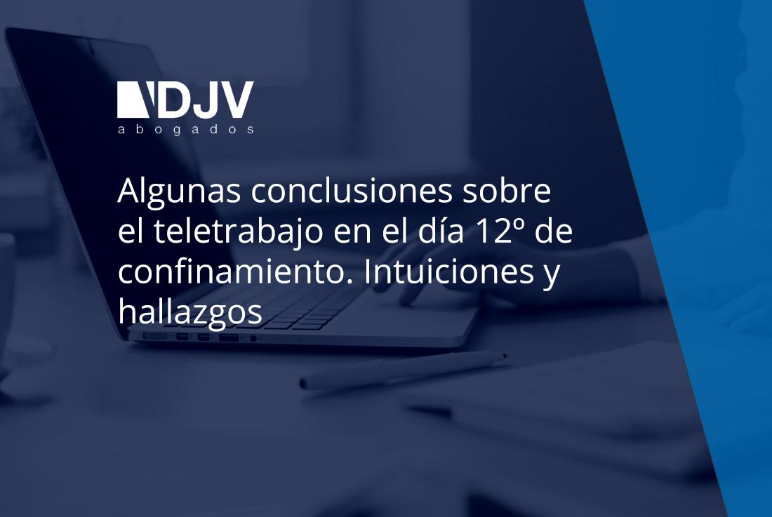 Algunas Conclusiones Sobre El Teletrabajo En El Día 12º De Confinamiento. Intuiciones Y Hallazgos
