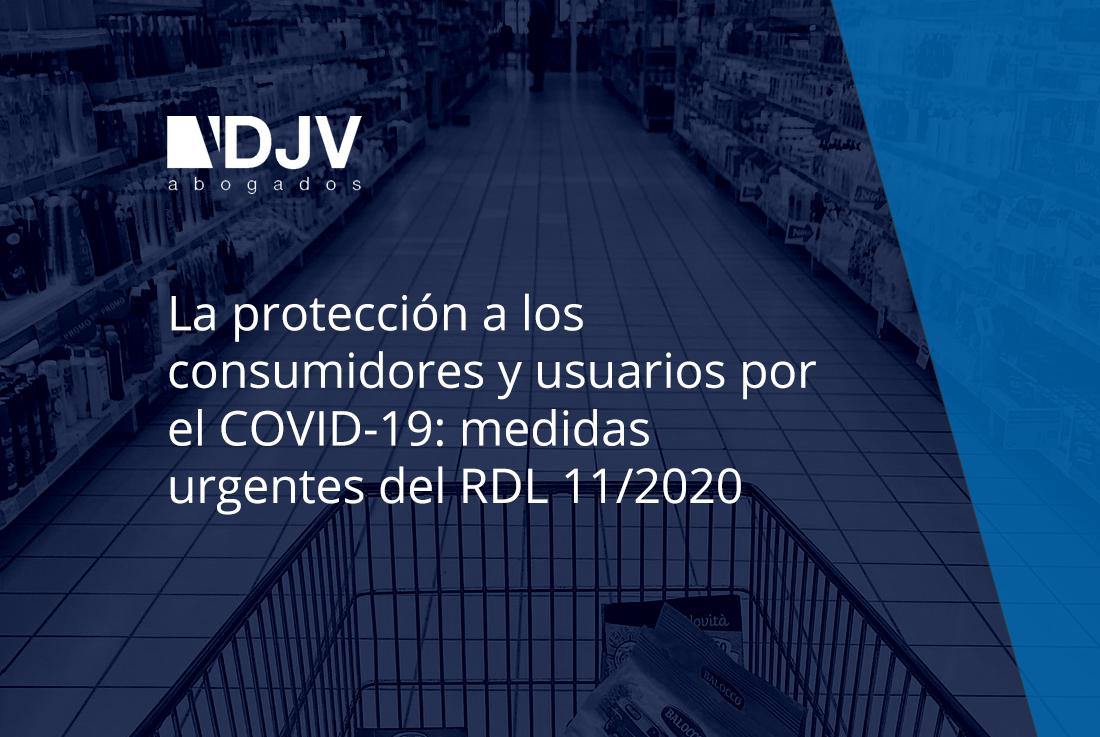 La Protección A Los Consumidores Y Usuarios Por El COVID-19: Medidas Urgentes Del RDL 11/2020