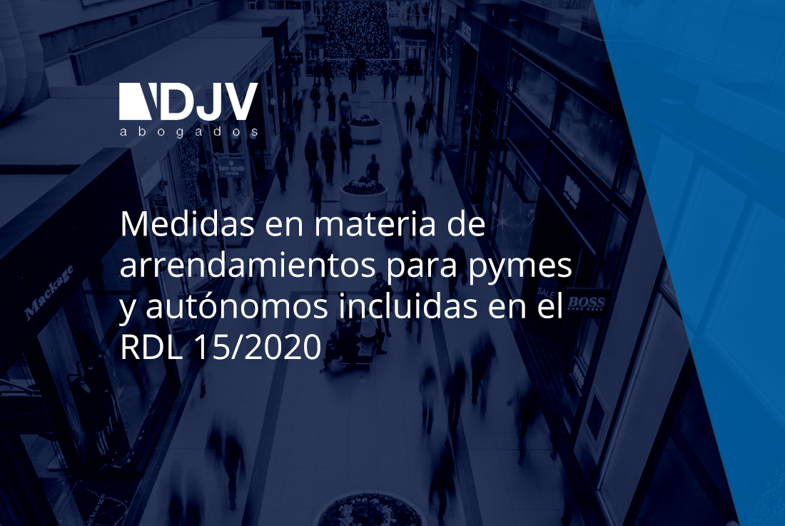 Medidas En Materia De Arrendamientos Para PYMEs Y Autónomos Incluidas En El RDL 15/2020