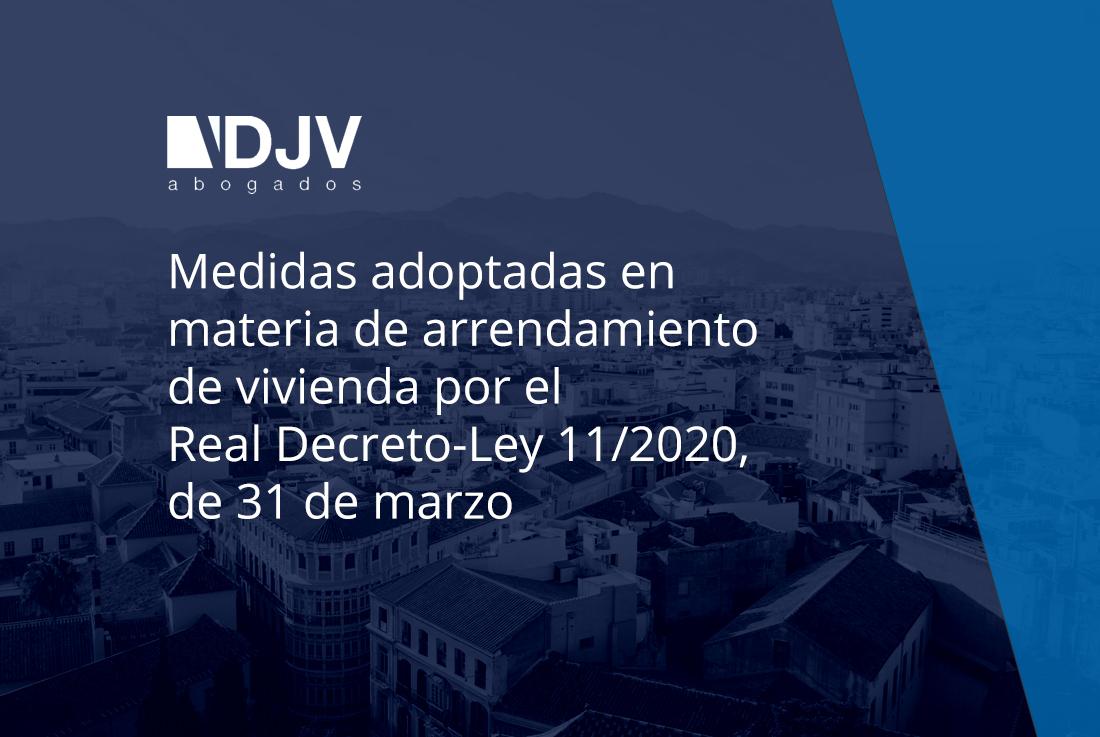 Medidas Adoptadas En Materia De Arrendamiento De Vivienda Por El RDL 11/2020, De 31 De Marzo