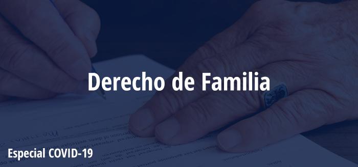 Actuaciones En El ámbito Del Derecho De Familia Frente A La Crisis Del COVID-19