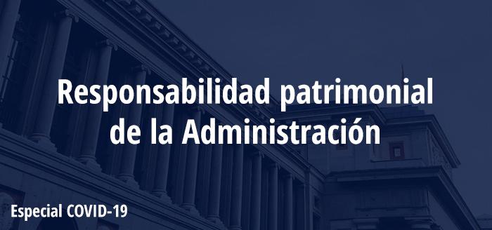 Reclamaciones Por Responsabilidad Patrimonial De La Administración Ante La Pandemia Del COVID-19