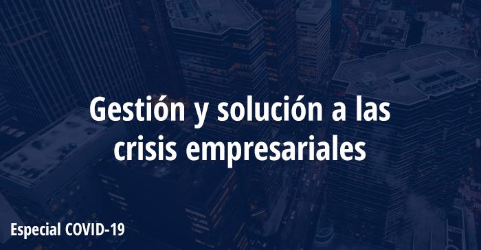 Soluciones En El ámbito Concursal Para Hacer Frente A La Crisis Del COVID-19