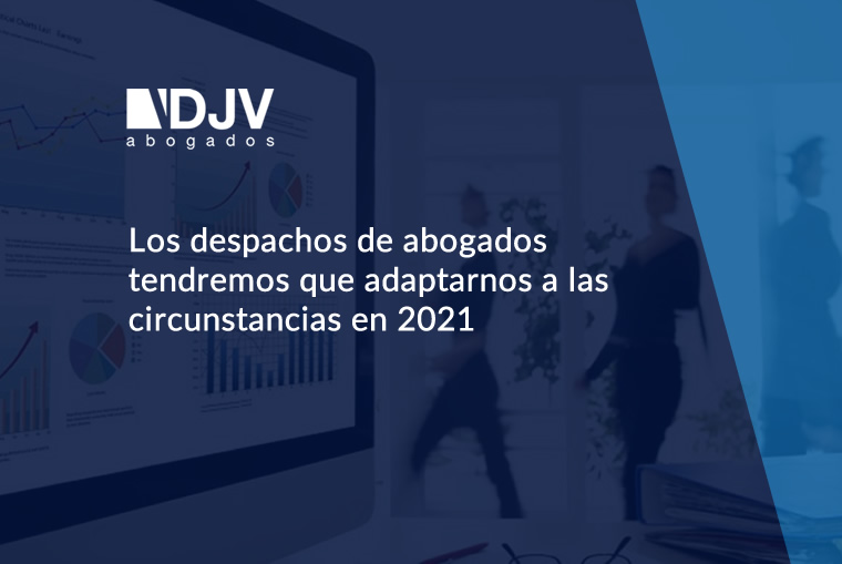 Los Despachos De Abogados Tendremos Que Adaptarnos A Las Circunstancias En 2021