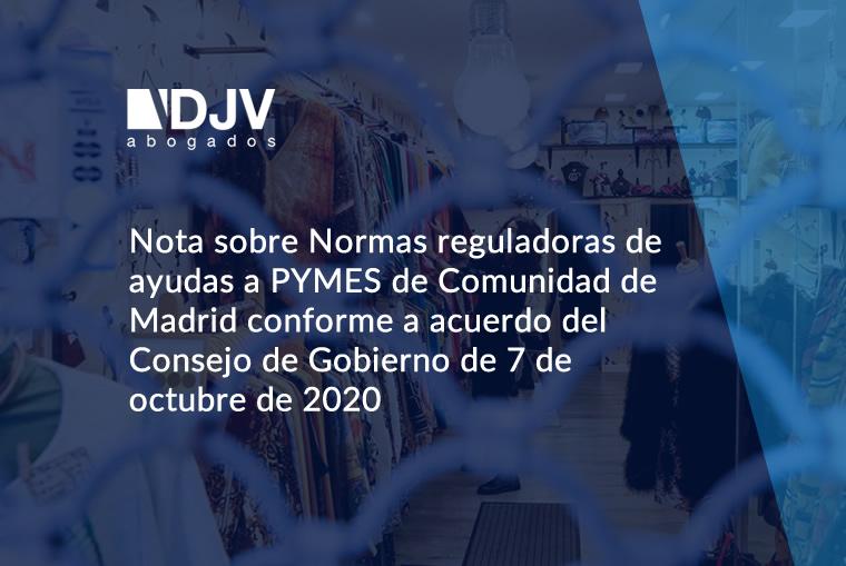 Nota Sobre Normas Reguladoras De Ayudas A PYMES De Comunidad De Madrid Conforme A Acuerdo Del Consejo De Gobierno De 7 De Octubre De 2020
