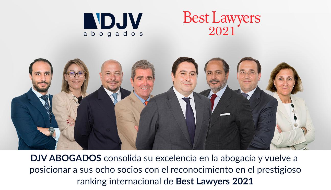 DJV ABOGADOS Consolida Su Excelencia En La Abogacía Y Vuelve A Posicionar A Sus Ocho Socios Con El Reconocimiento En El Prestigioso Ranking Internacional De Best Lawyers 2021