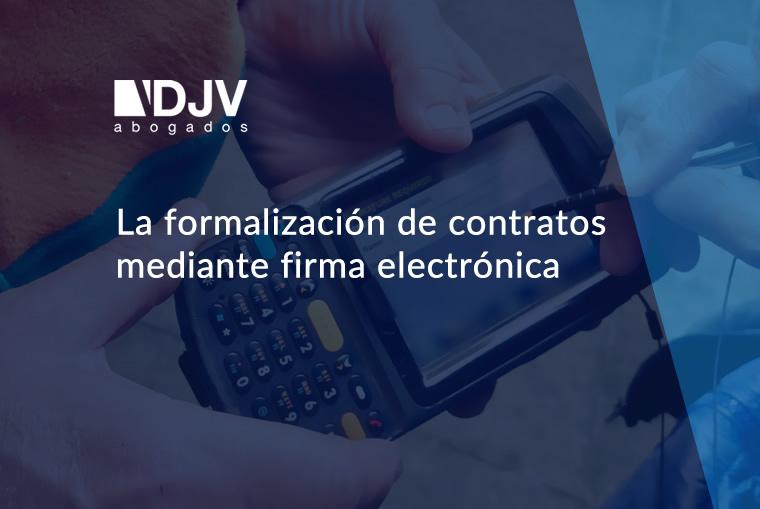La Formalización De Contratos Mediante Firma Electrónica