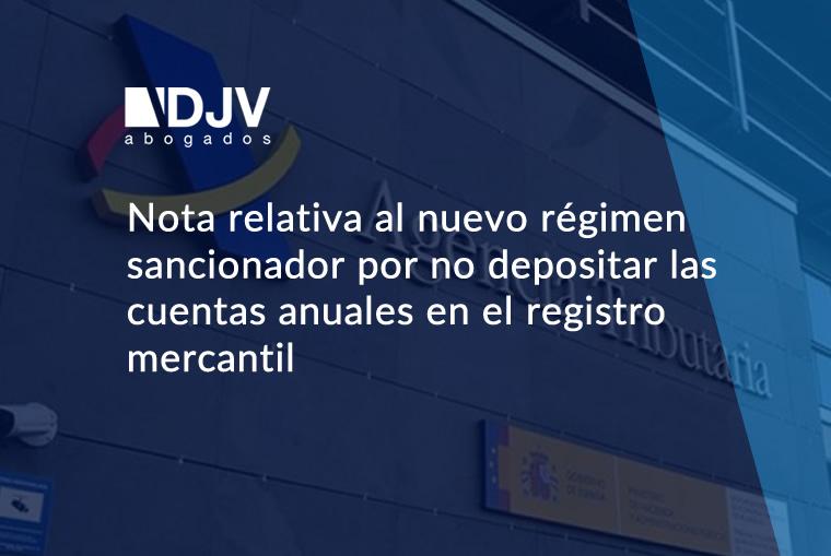 Nota Relativa Al Nuevo Régimen Sancionador Por No Depositar Las Cuentas Anuales En El Registro Mercantil