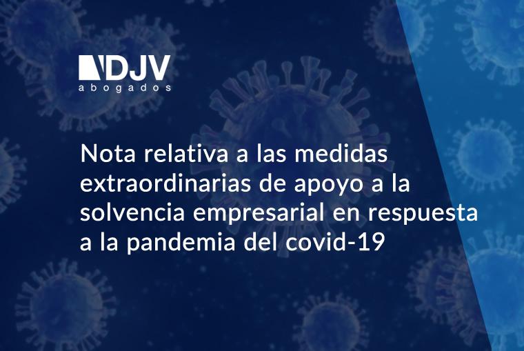 Nota Relativa A Las Medidas Extraordinarias De Apoyo A La Solvencia Empresarial En Respuesta A La Pandemia Del Covid-19