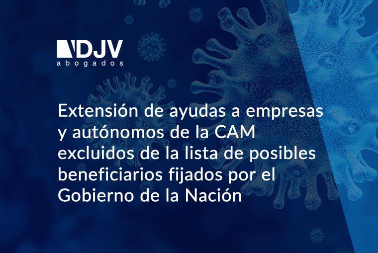 Extensión De Ayudas A Empresas Y Autónomos De La CAM Excluidos De La Lista De Posibles Beneficiarios Fijados Por El Gobierno De La Nación