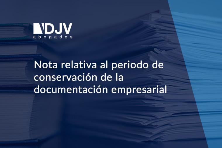 Nota Relativa Al Periodo De Conservación De La Documentación Empresarial