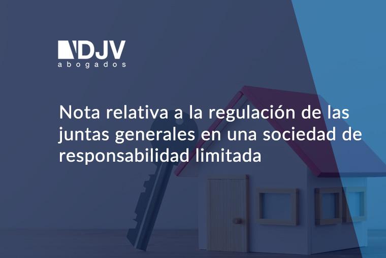 Nota Relativa A La Regulación De Las Juntas Generales En Una Sociedad De Responsabilidad Limitada