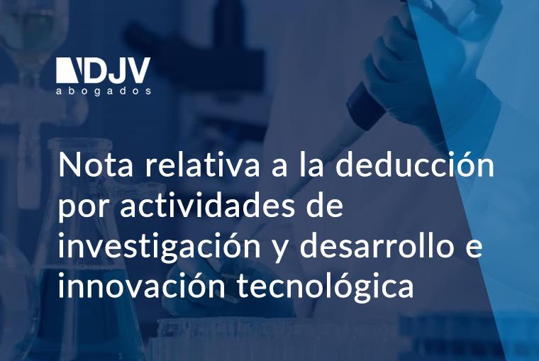 Nota Relativa A La Deducción Por Actividades De Investigación Y Desarrollo E Innovación Tecnológica